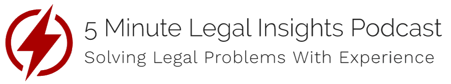 5 Minute Legal Insights Podcast